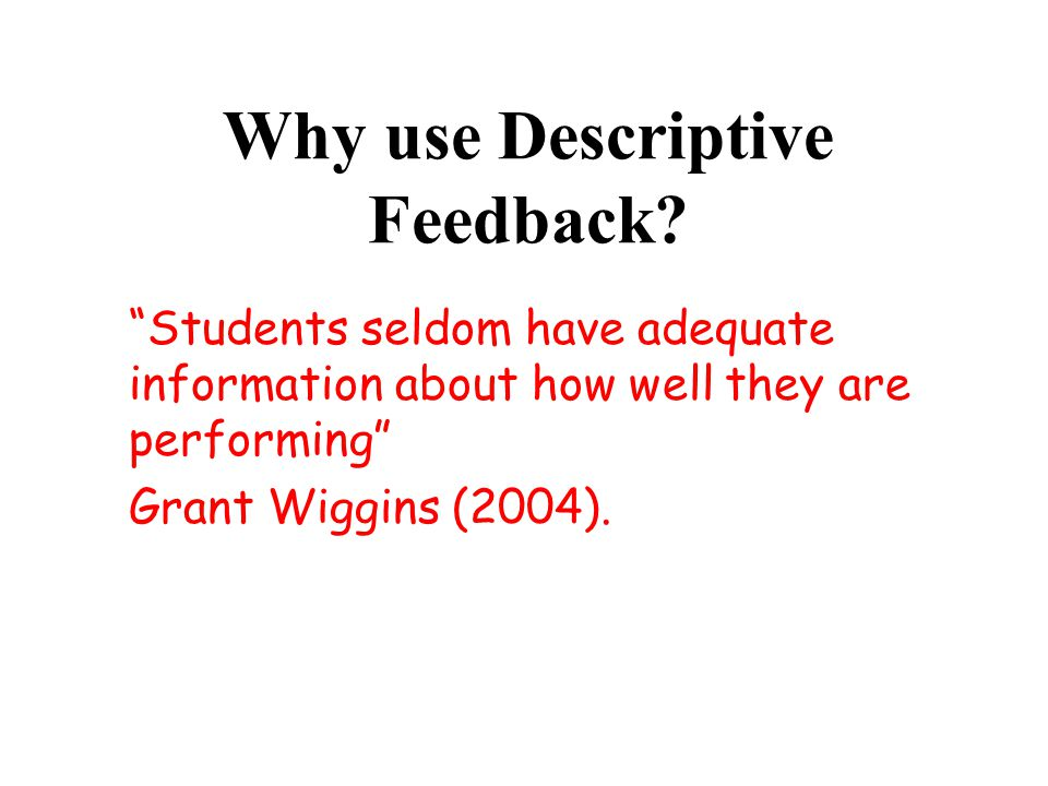 Why use Descriptive Feedback.