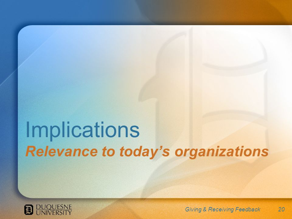20 Implications Relevance to todays organizations