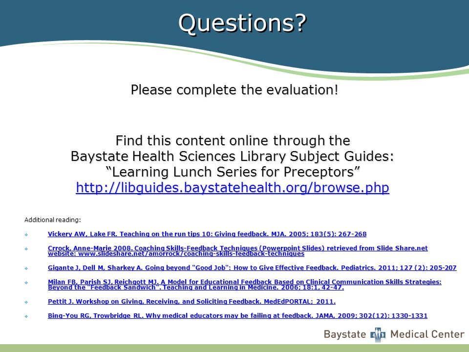 Questions? Find this content online through the Baystate Health Sciences Library Subject Guides: Learning Lunch Series for Preceptors http://libguides