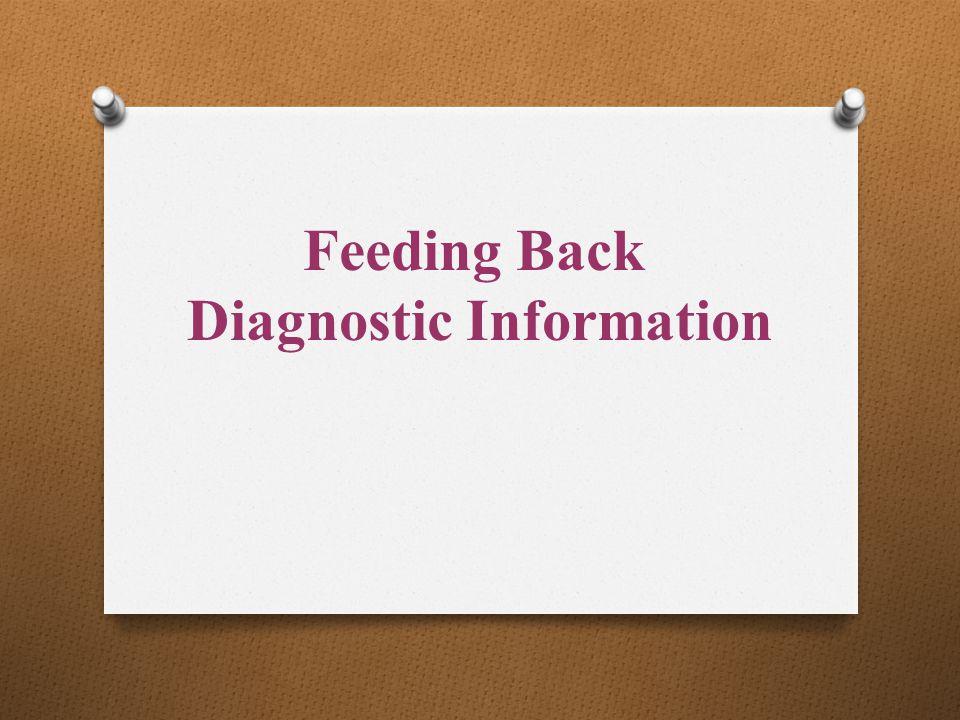 Feeding Back Diagnostic Information