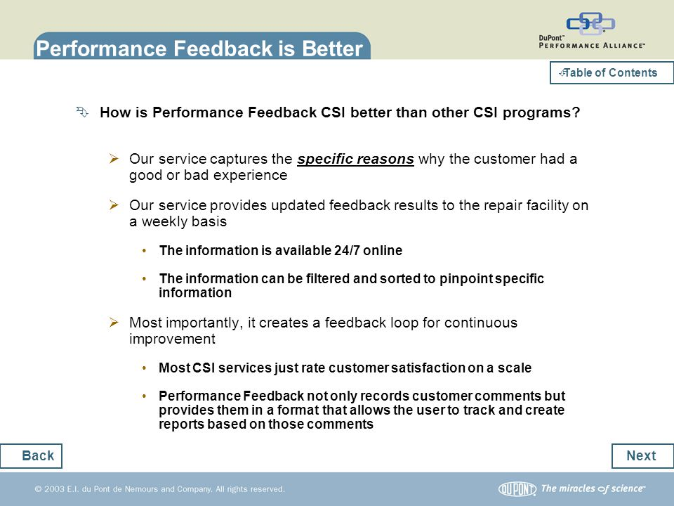 Performance Feedback is Better How is Performance Feedback CSI better than other CSI programs? Our service captures the specific reasons why the custo