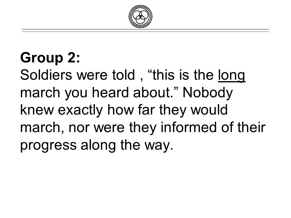 Group 2: Soldiers were told, this is the long march you heard about.