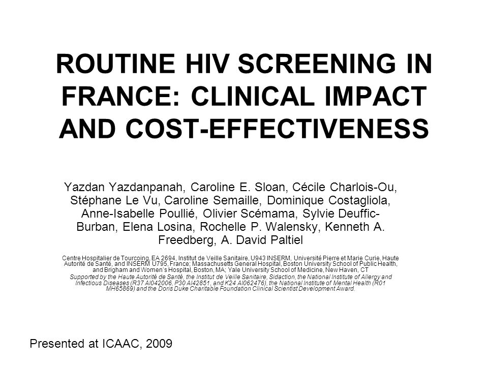 ROUTINE HIV SCREENING IN FRANCE: CLINICAL IMPACT AND COST-EFFECTIVENESS Yazdan Yazdanpanah, Caroline E. Sloan, Cécile Charlois-Ou, Stéphane Le Vu, Car