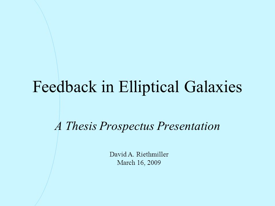 Feedback in Elliptical Galaxies A Thesis Prospectus Presentation David A.