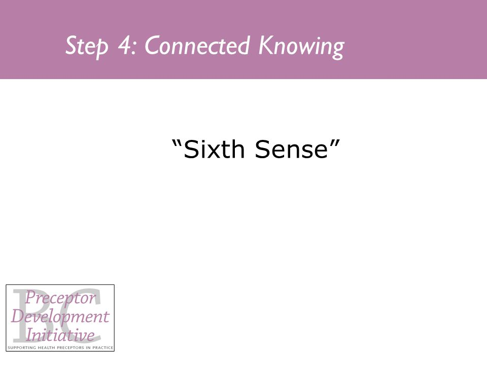 Step 4: Connected Knowing Sixth Sense