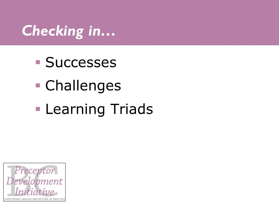 Checking in… Successes Challenges Learning Triads