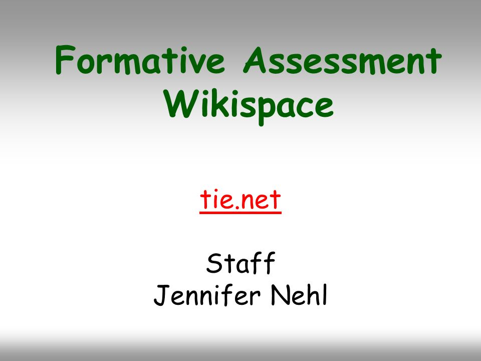 tie.net Staff Jennifer Nehl Formative Assessment Wikispace