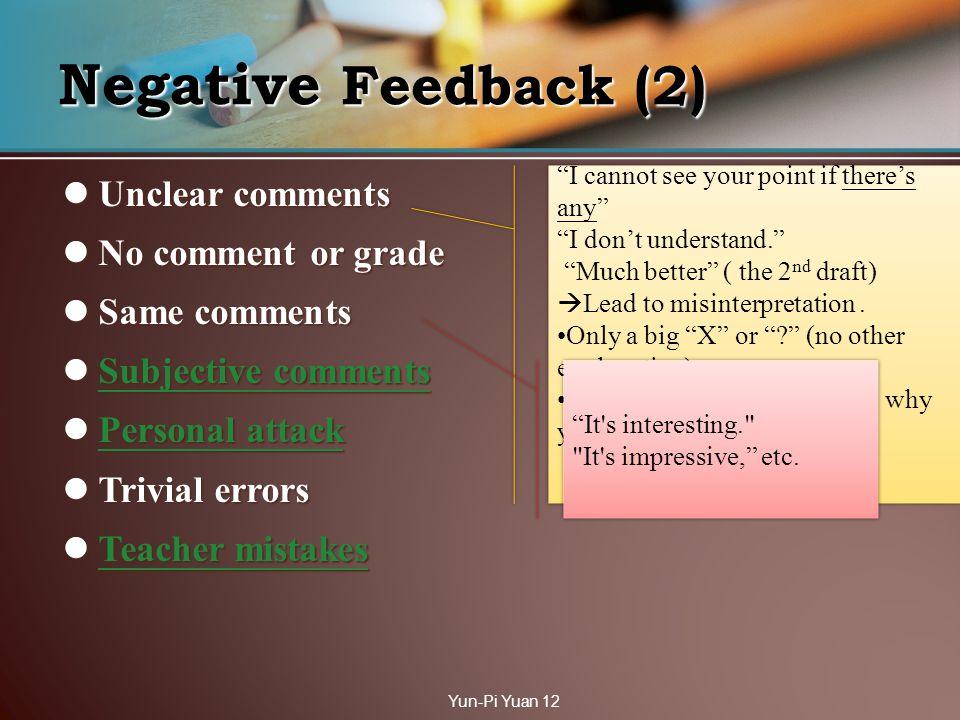 Unclear comments Unclear comments No comment or grade No comment or grade Same comments Same comments Subjective comments Subjective comments Subjecti