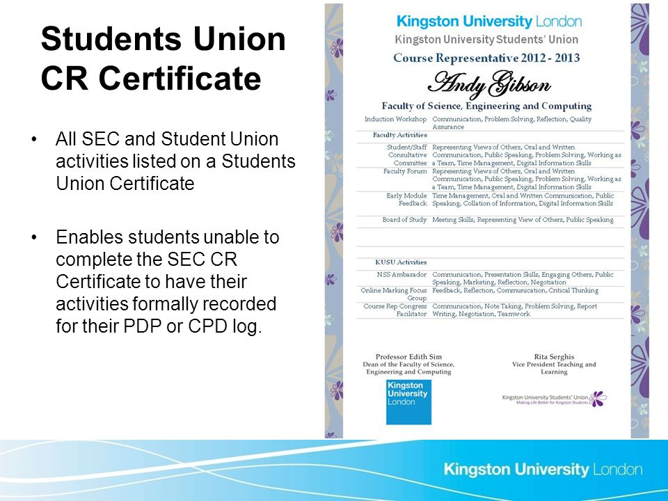 Students Union CR Certificate All SEC and Student Union activities listed on a Students Union Certificate Enables students unable to complete the SEC