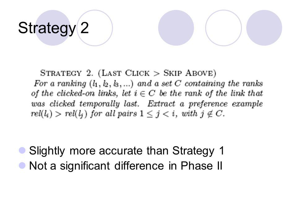 Strategy 2 Slightly more accurate than Strategy 1 Not a significant difference in Phase II