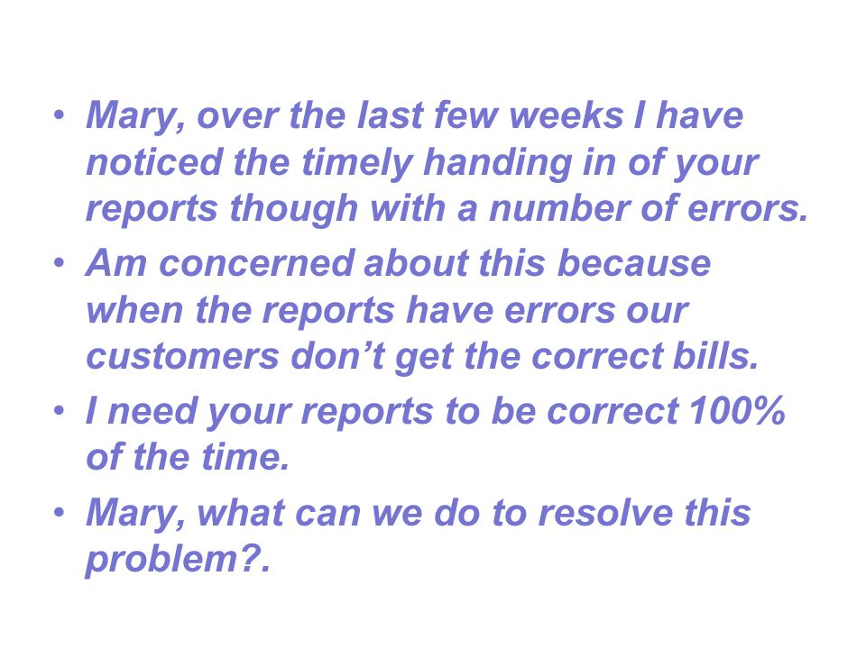 Mary, over the last few weeks I have noticed the timely handing in of your reports though with a number of errors.