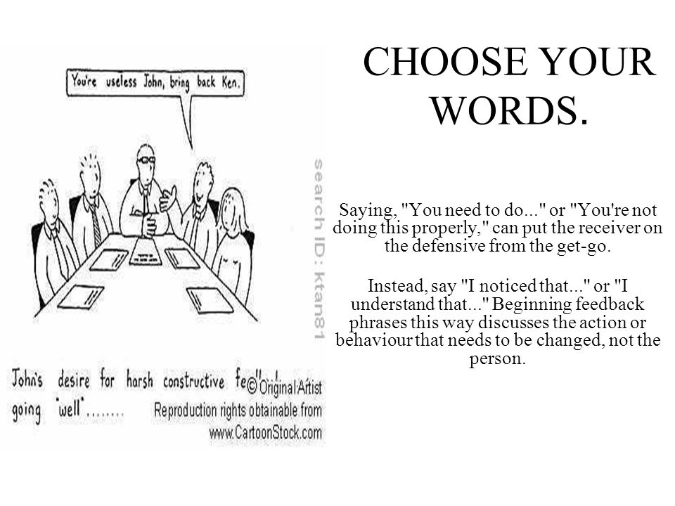 CHOOSE YOUR WORDS.
