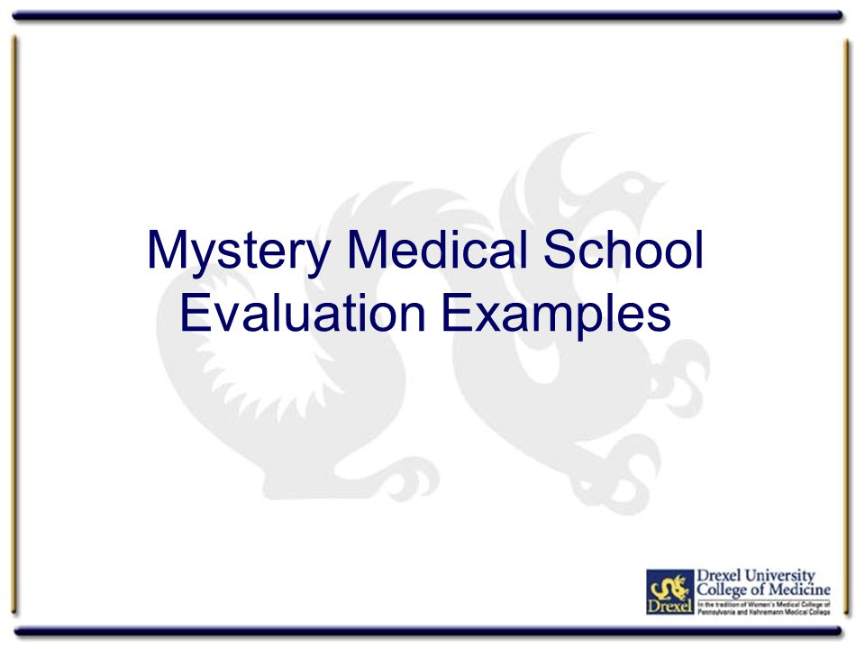 Mystery Medical School Evaluation Examples