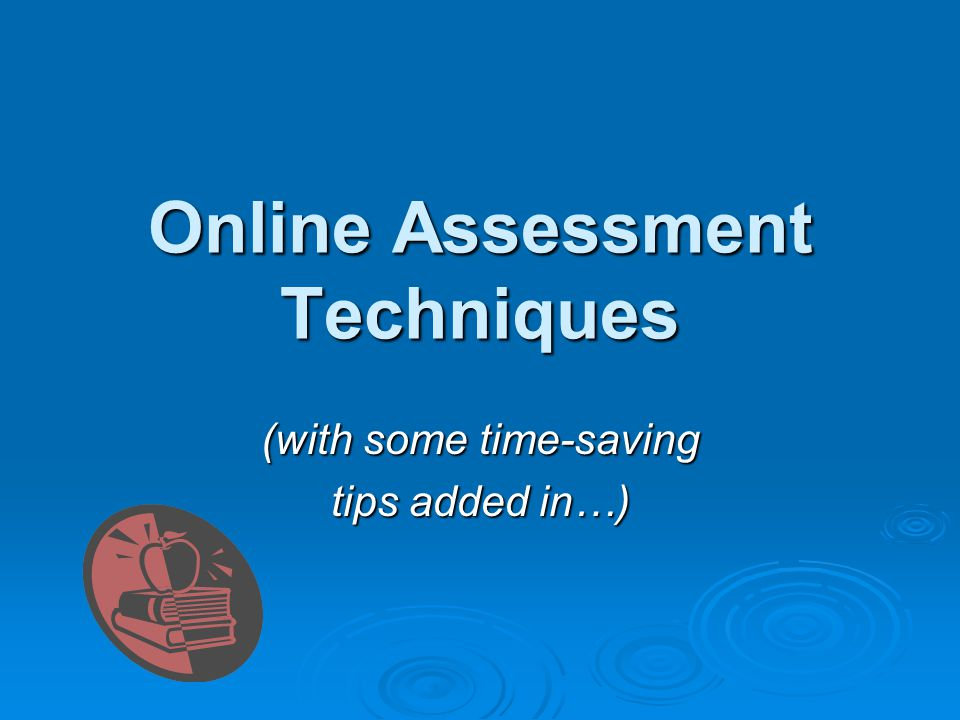 Example: Online Peer Assessment (Summative) Conference Presentations: Have students present their work and ask questions/provide feedback to others.