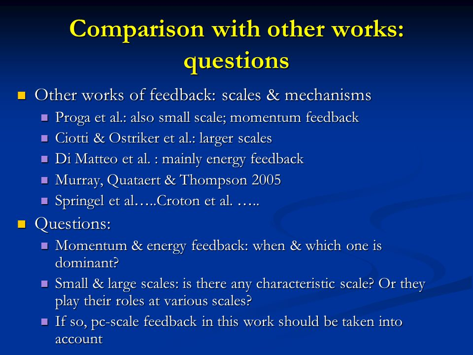 Comparison with other works: questions Other works of feedback: scales & mechanisms Other works of feedback: scales & mechanisms Proga et al.: also sm