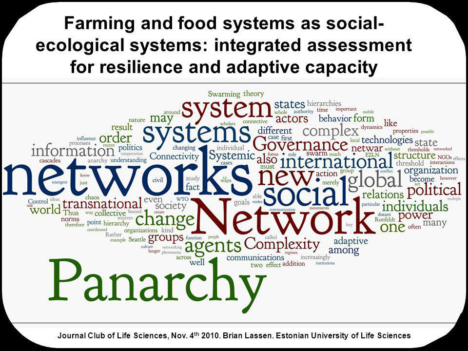 Farming and food systems as social- ecological systems: integrated assessment for resilience and adaptive capacity Journal Club of Life Sciences, Nov.