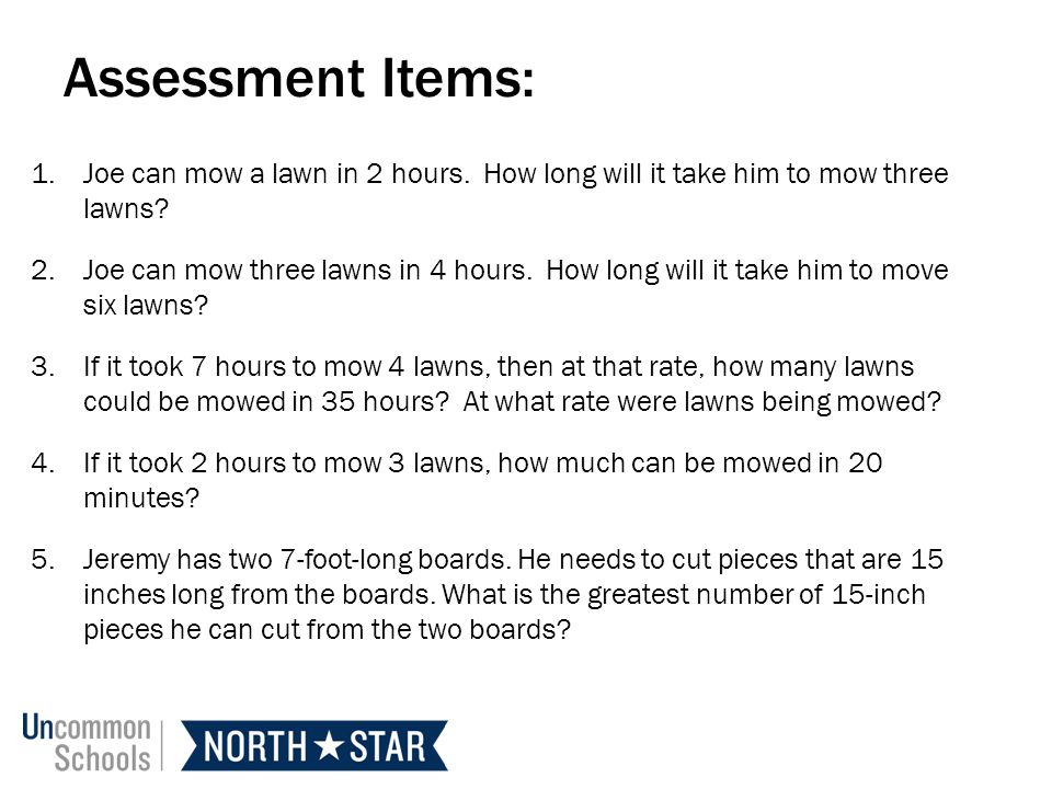 Assessment Items: 1.Joe can mow a lawn in 2 hours.