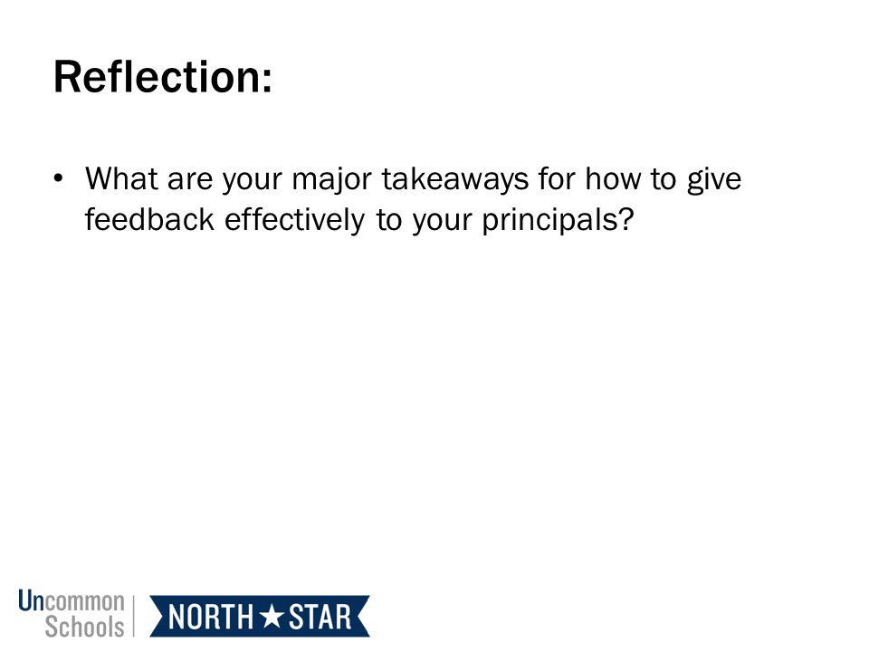 Reflection: What are your major takeaways for how to give feedback effectively to your principals?