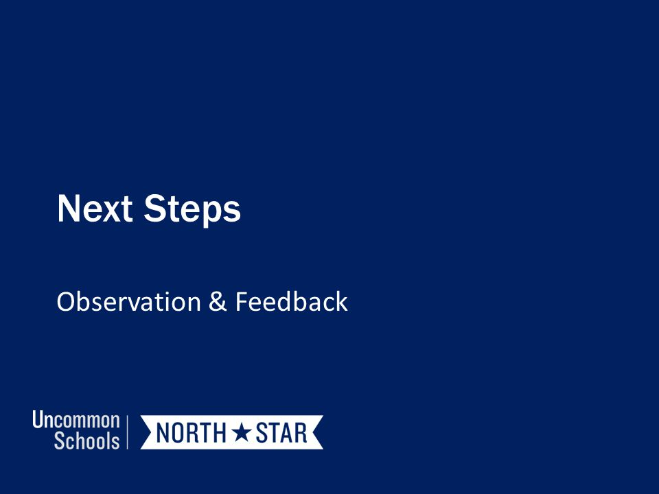 Next Steps Observation & Feedback