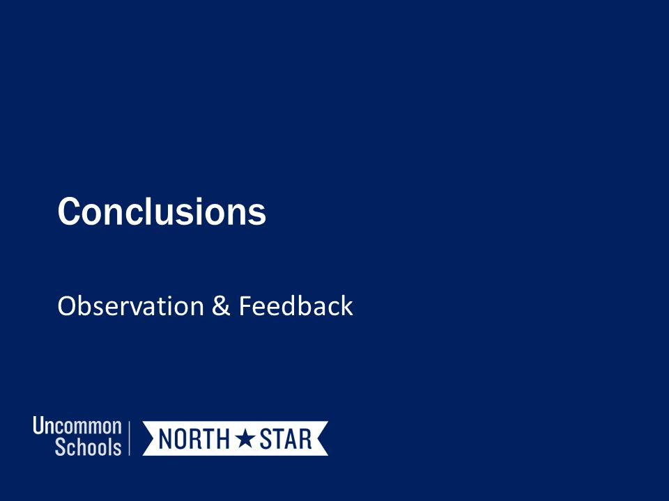 Conclusions Observation & Feedback