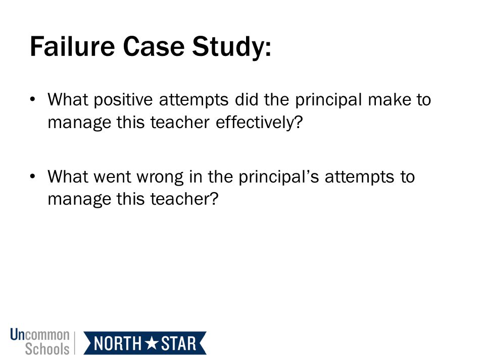 Failure Case Study: What positive attempts did the principal make to manage this teacher effectively.