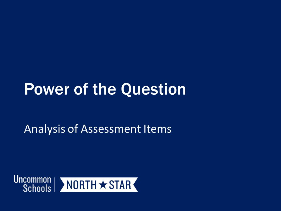 Power of the Question Analysis of Assessment Items