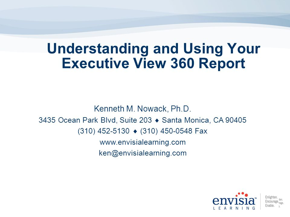 Understanding and Using Your Executive View 360 Report Kenneth M.