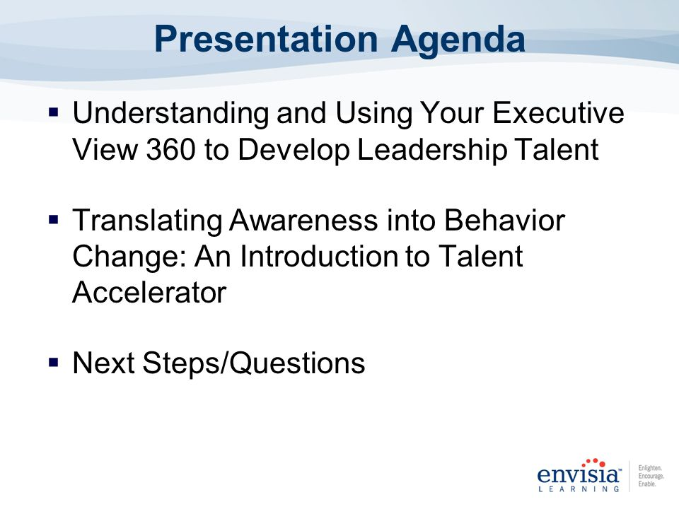 Understanding and Using Your Executive View 360 to Develop Leadership Talent Translating Awareness into Behavior Change: An Introduction to Talent Acc