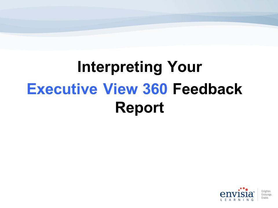 Interpreting Your Executive View 360 Feedback Report