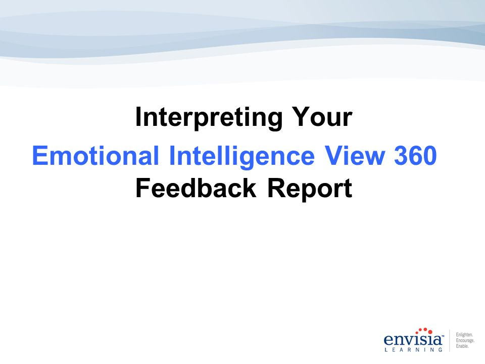 Interpreting Your Emotional Intelligence View 360 Feedback Report