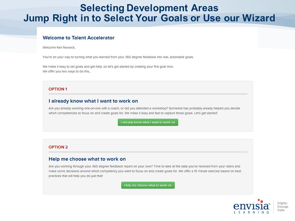 Selecting Development Areas Jump Right in to Select Your Goals or Use our Wizard