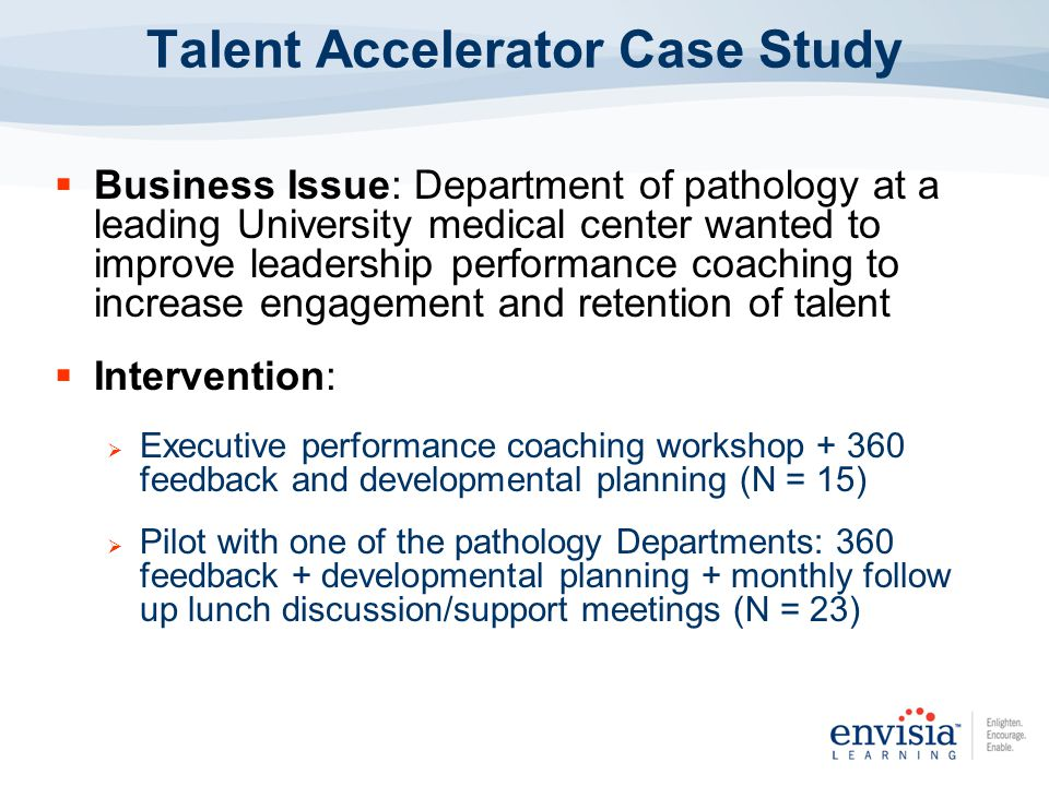 Business Issue: Department of pathology at a leading University medical center wanted to improve leadership performance coaching to increase engagemen