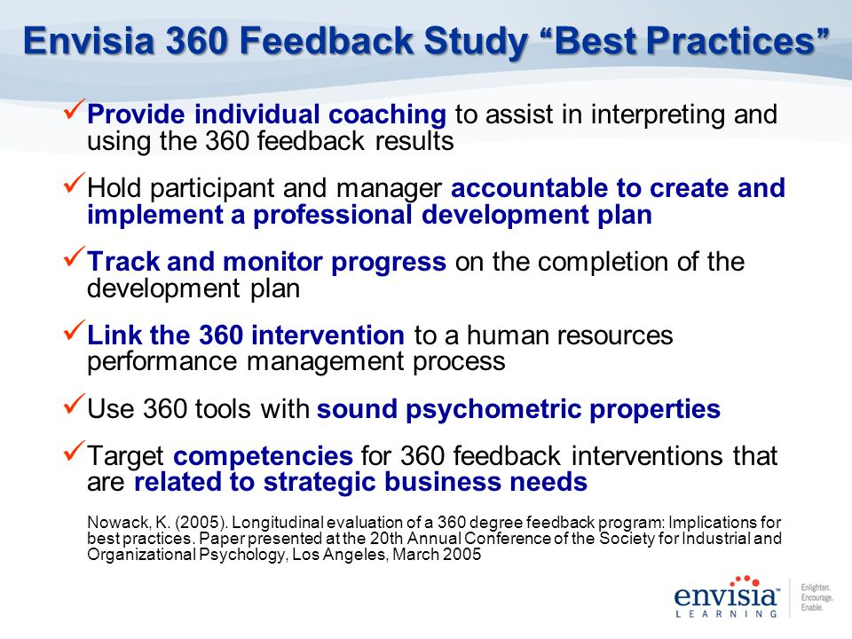 Provide individual coaching to assist in interpreting and using the 360 feedback results Hold participant and manager accountable to create and implem