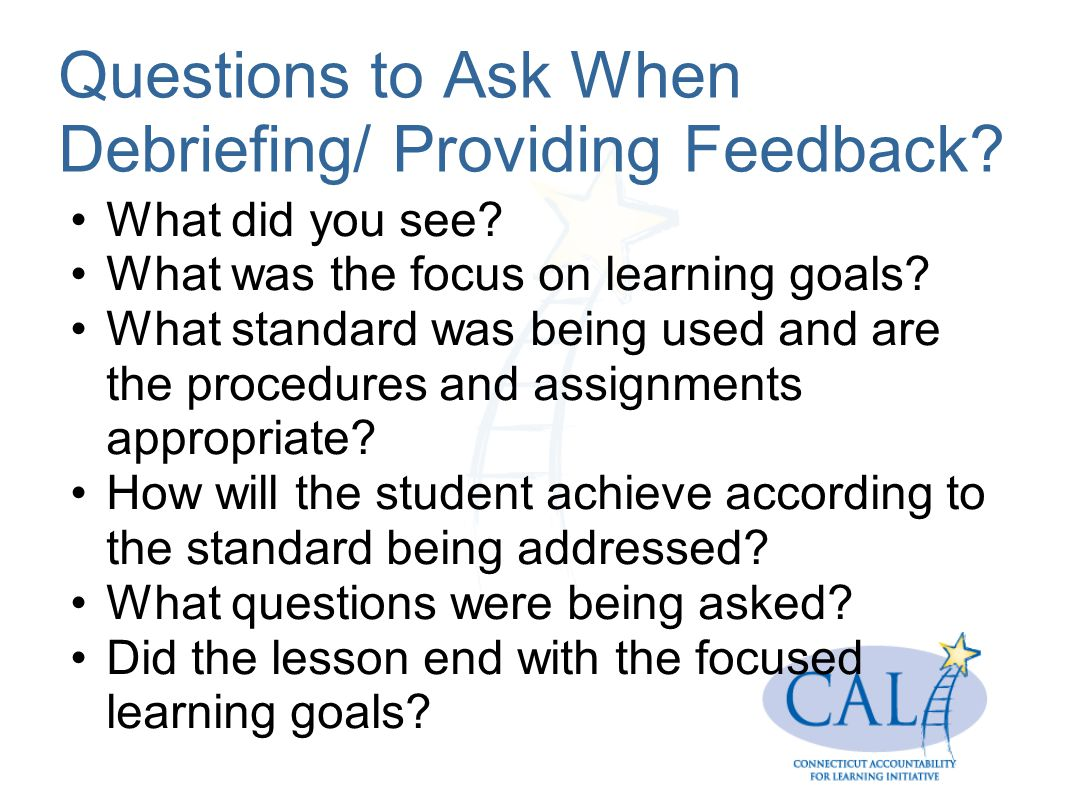 Questions to Ask When Debriefing/ Providing Feedback.