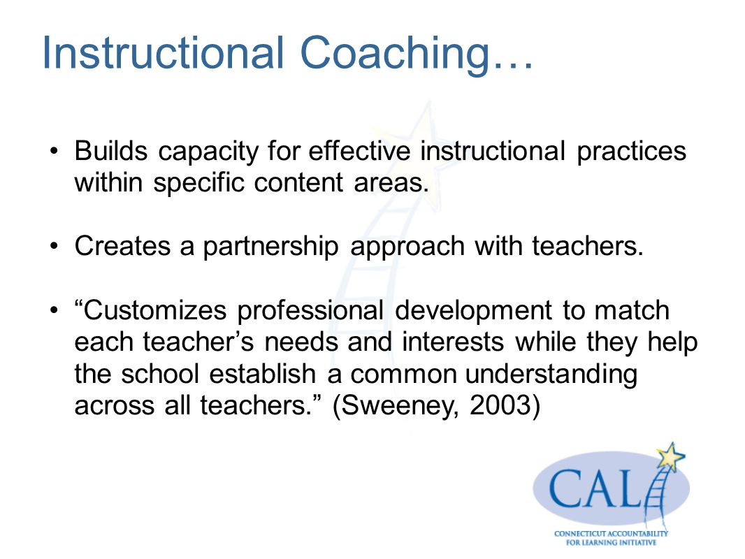 Instructional Coaching… Builds capacity for effective instructional practices within specific content areas.