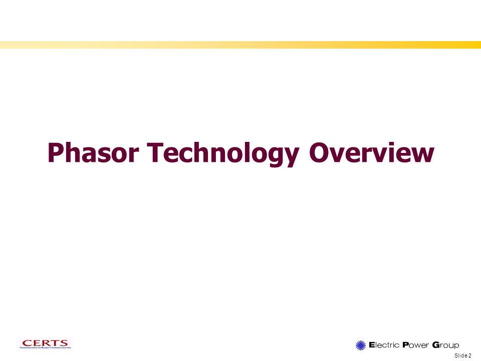 Slide 2 Phasor Technology Overview