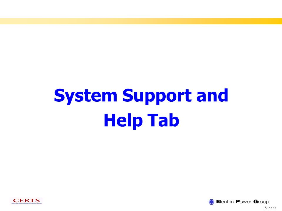 Slide 44 System Support and Help Tab