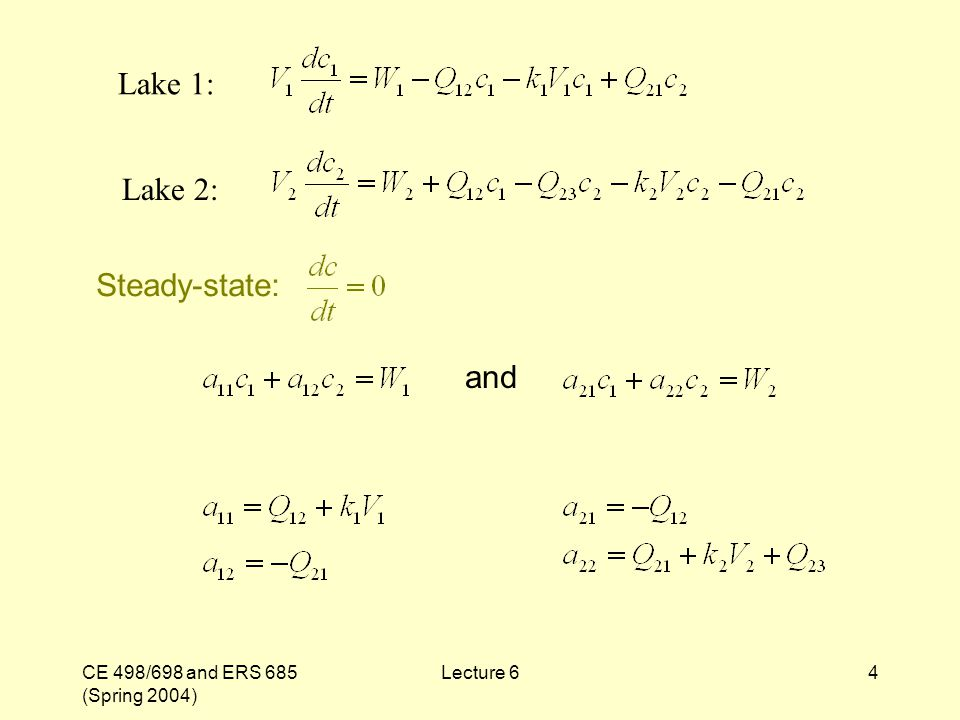 CE 498/698 and ERS 685 (Spring 2004) Lecture 64 Lake 1: Lake 2: Steady-state: and