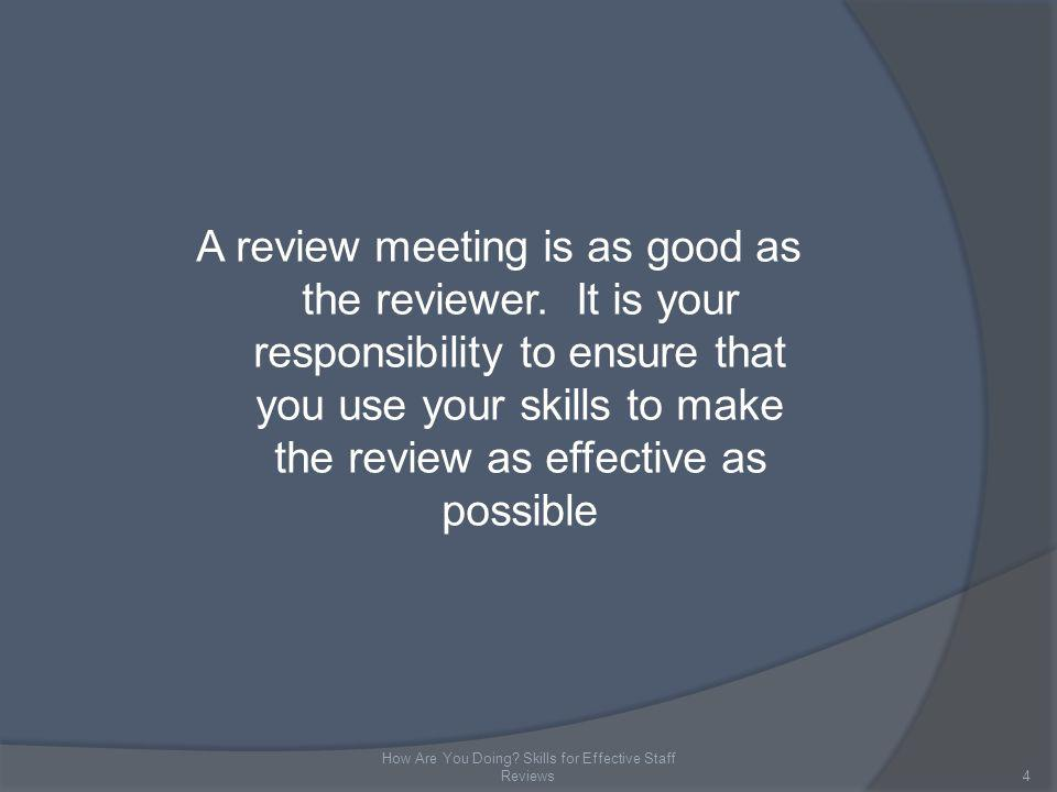 A review meeting is as good as the reviewer.
