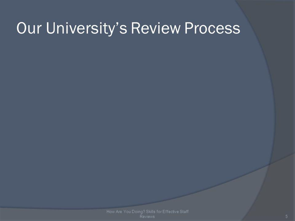 Our Universitys Review Process 5 How Are You Doing Skills for Effective Staff Reviews