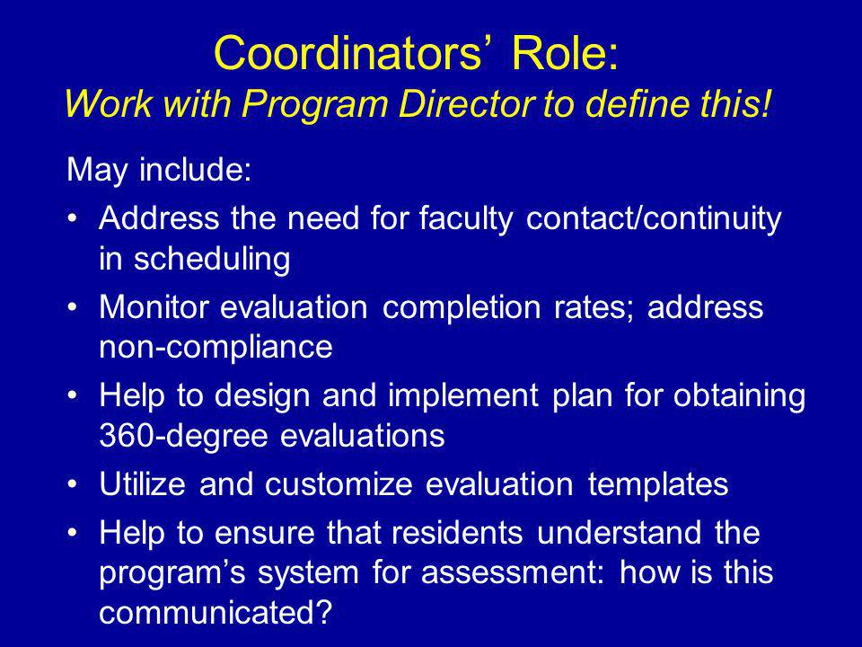 Coordinators Role: Work with Program Director to define this.