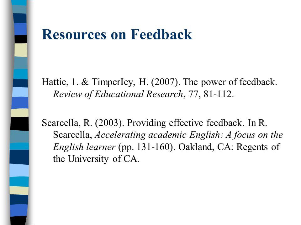 Resources on Feedback Hattie, 1. & TimperIey, H. (2007).
