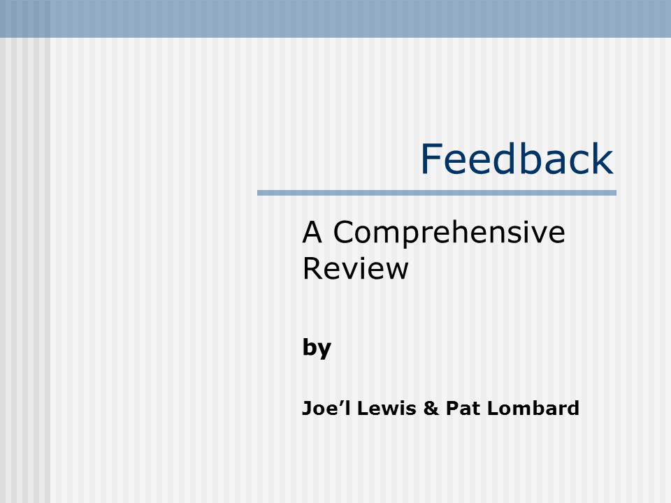 Feedback A Comprehensive Review by Joel Lewis & Pat Lombard