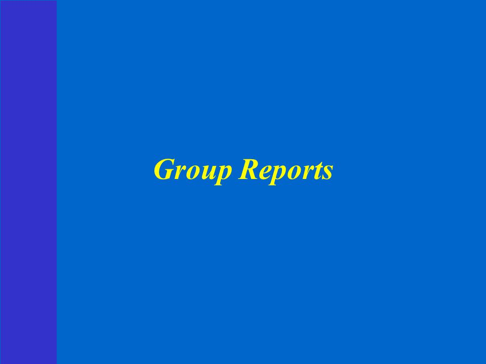 Group Reports