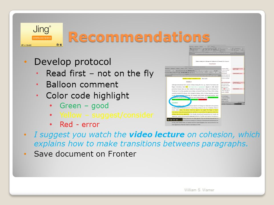 Develop protocol Read first – not on the fly Balloon comment Color code highlight Green – good Yellow – suggest/consider Red - error I suggest you wat