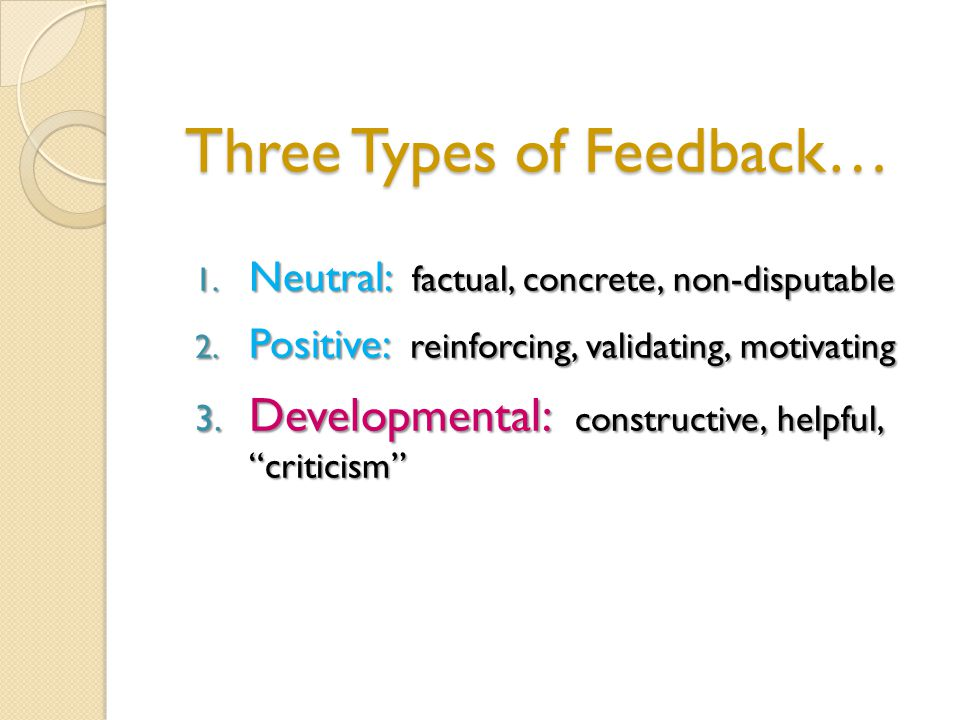 Feedback that Fosters Trust Adapt an attitude of support and acceptance, not criticism.