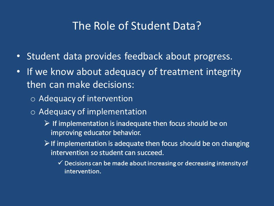 The Role of Student Data. Student data provides feedback about progress.