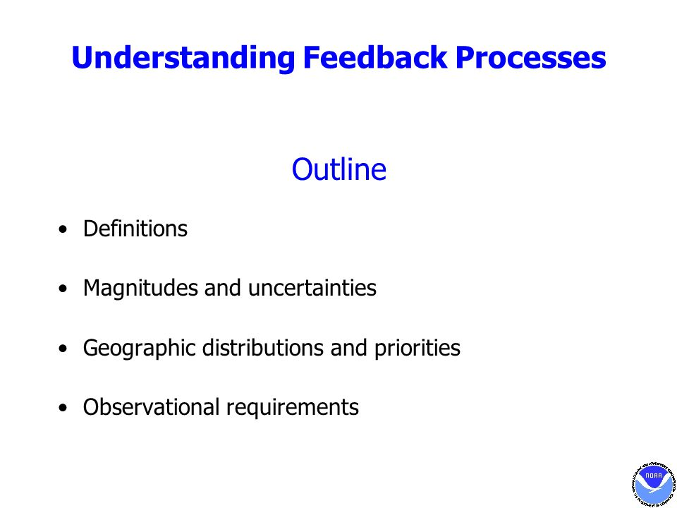 Understanding Feedback Processes Outline Definitions Magnitudes and uncertainties Geographic distributions and priorities Observational requirements