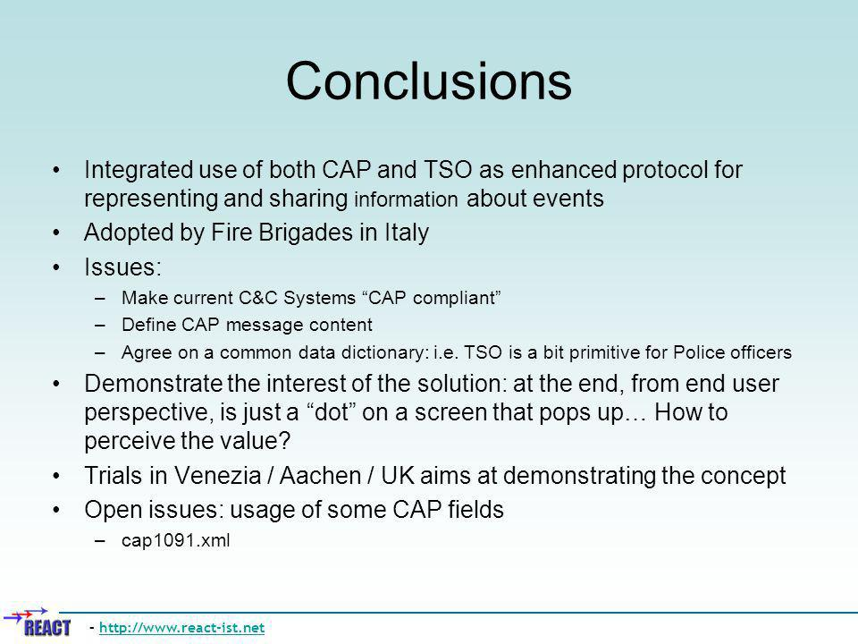 Conclusions Integrated use of both CAP and TSO as enhanced protocol for representing and sharing information about events Adopted by Fire Brigades in