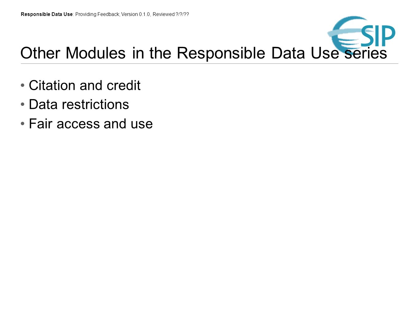 Responsible Data Use: Providing Feedback; Version 0.1.0, Reviewed / / .